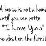 A House Is Not a Home Until you Can..