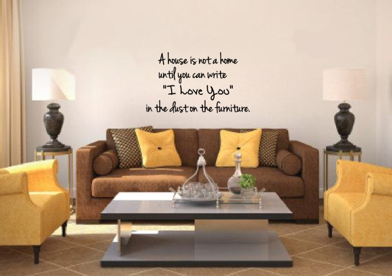 A House Is Not a Home Until you Can Write I Love You In the Dust Vinyl Wall Decal 22216