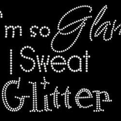 Rhinestone Im So Glam I Sweat Glitter Iron On Transfer 34001